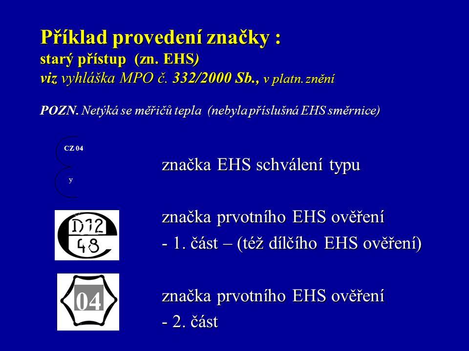 Příklad provedení značky : starý přístup (zn. EHS) viz vyhláška MPO č.