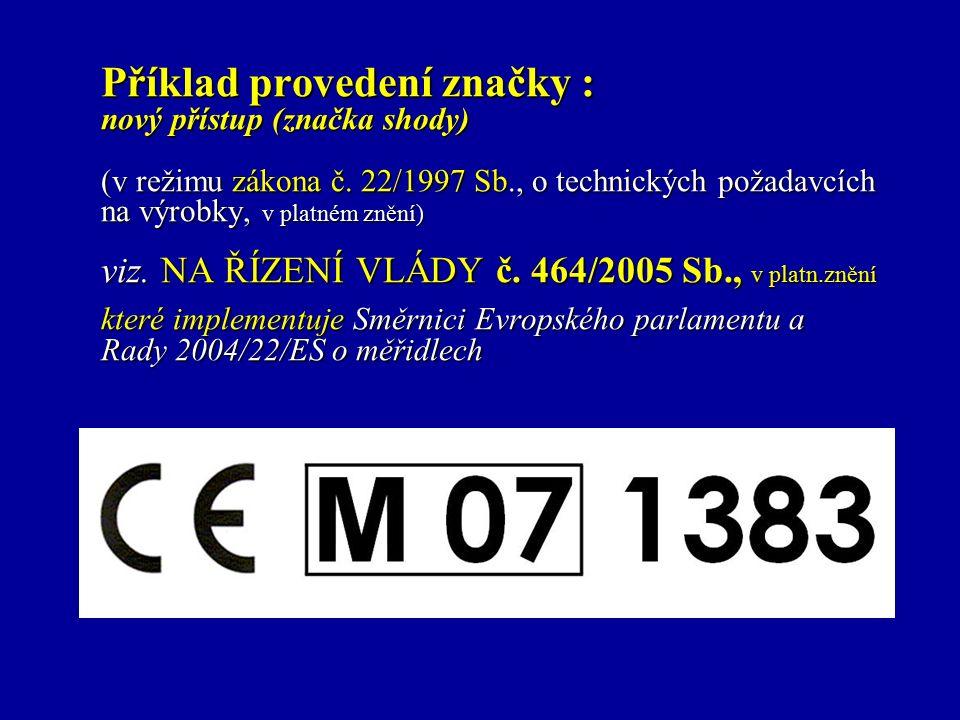 Příklad provedení značky : nový přístup (značka shody) (v režimu zákona č.