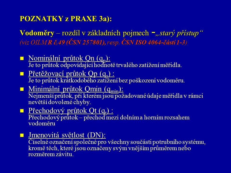 """POZNATKY z PRAXE 3a): Vodoměry – rozdíl v základních pojmech - """"starý přístup (viz OILM R č.49 (ČSN 257801), resp."""