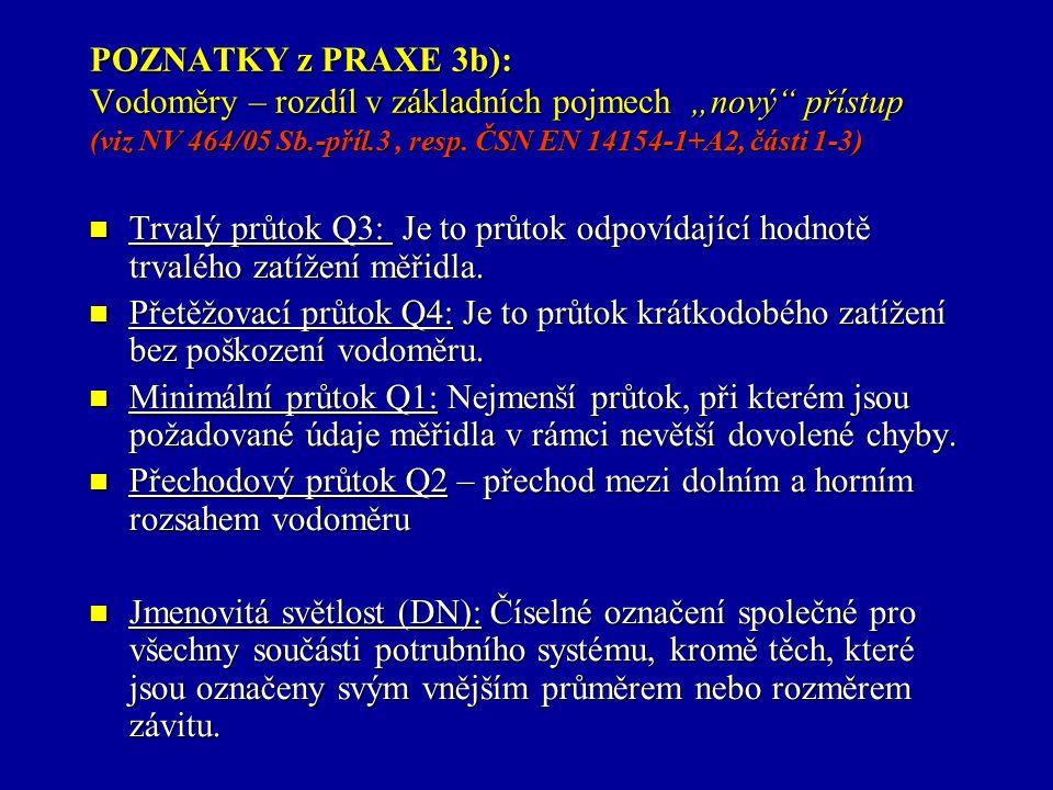 """POZNATKY z PRAXE 3b): Vodoměry – rozdíl v základních pojmech """"nový přístup (viz NV 464/05 Sb.-příl.3, resp."""