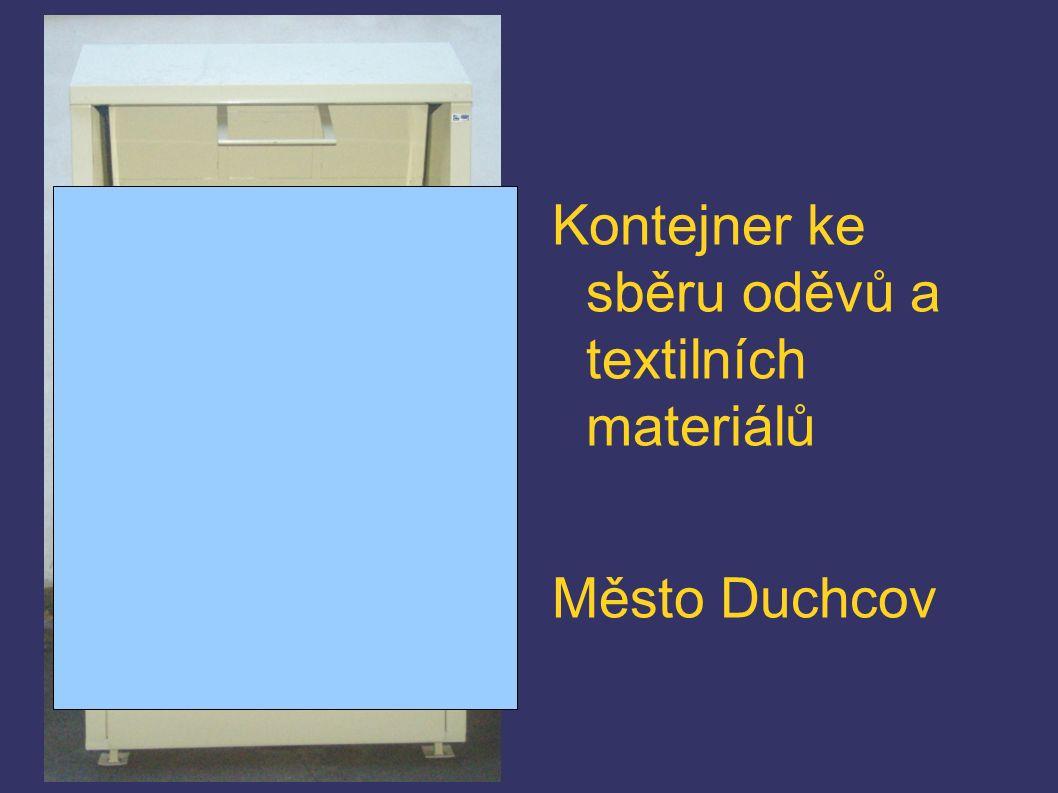 Kontejner ke sběru oděvů a textilních materiálů Město Duchcov