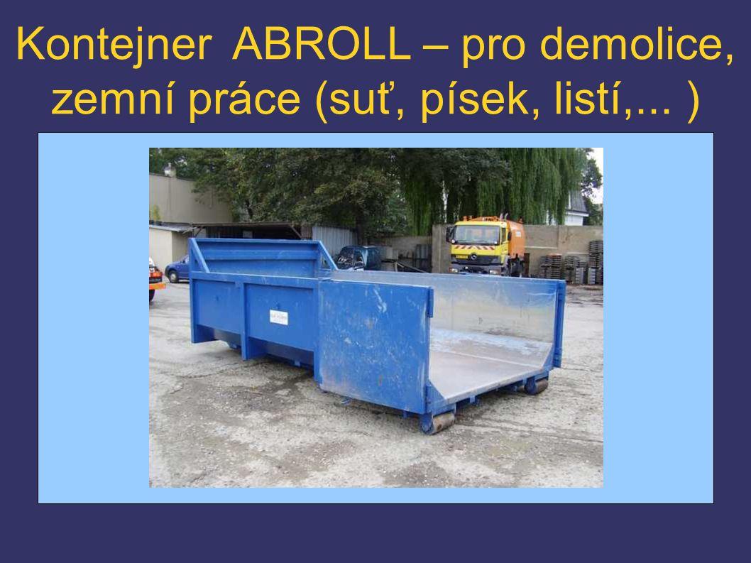 Kontejner ABROLL – pro demolice, zemní práce (suť, písek, listí,... )