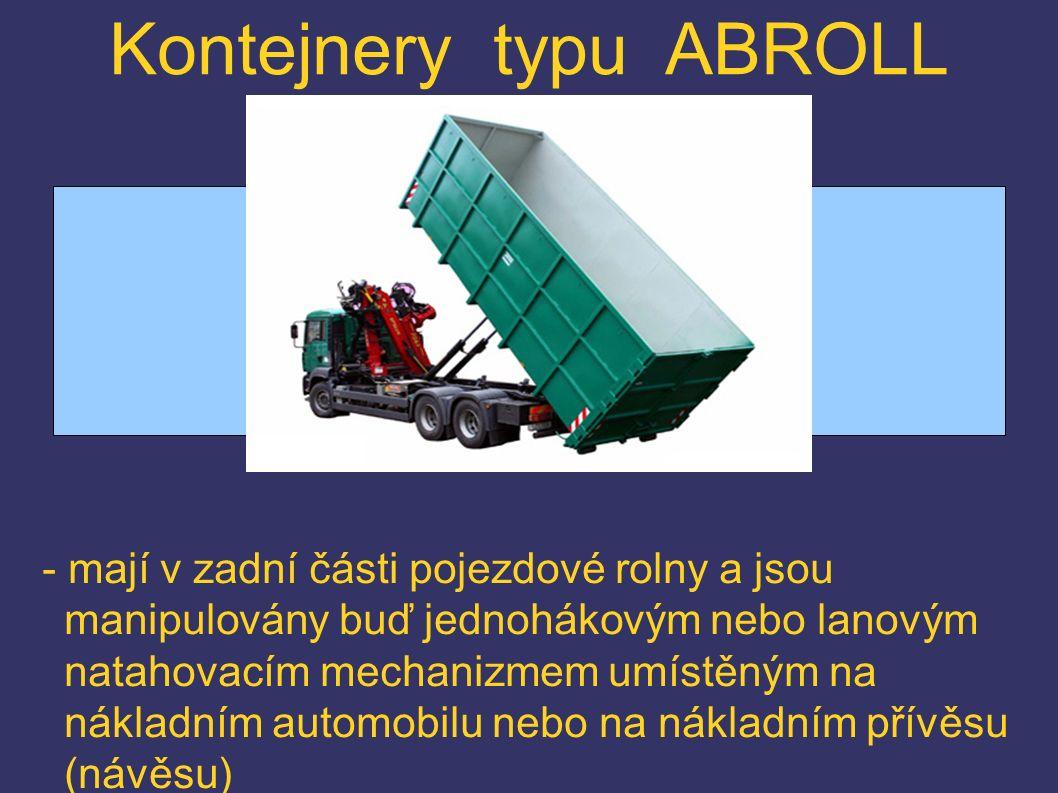 - mají v zadní části pojezdové rolny a jsou manipulovány buď jednohákovým nebo lanovým natahovacím mechanizmem umístěným na nákladním automobilu nebo na nákladním přívěsu (návěsu)