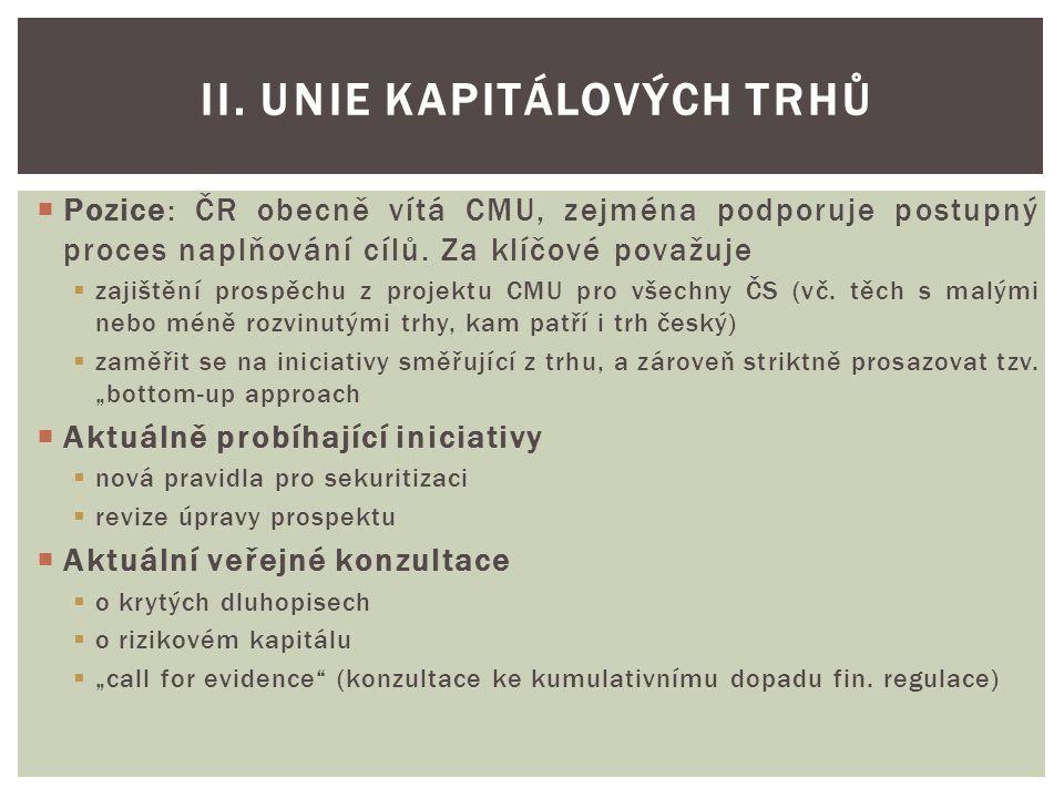  Pozice: ČR obecně vítá CMU, zejména podporuje postupný proces naplňování cílů.