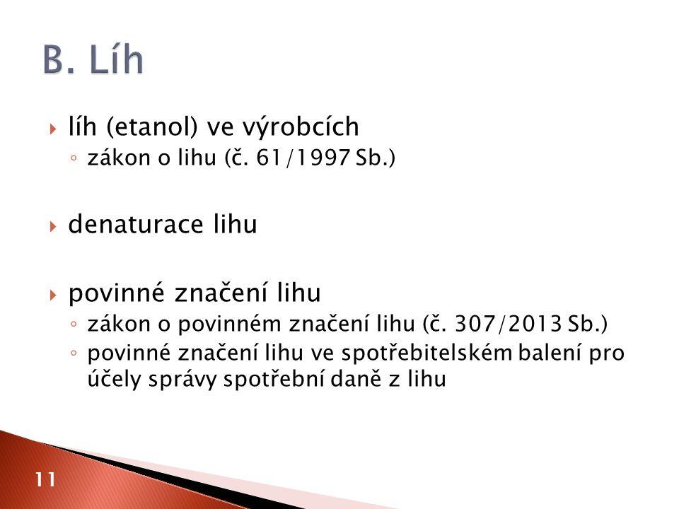  líh (etanol) ve výrobcích ◦ zákon o lihu (č.