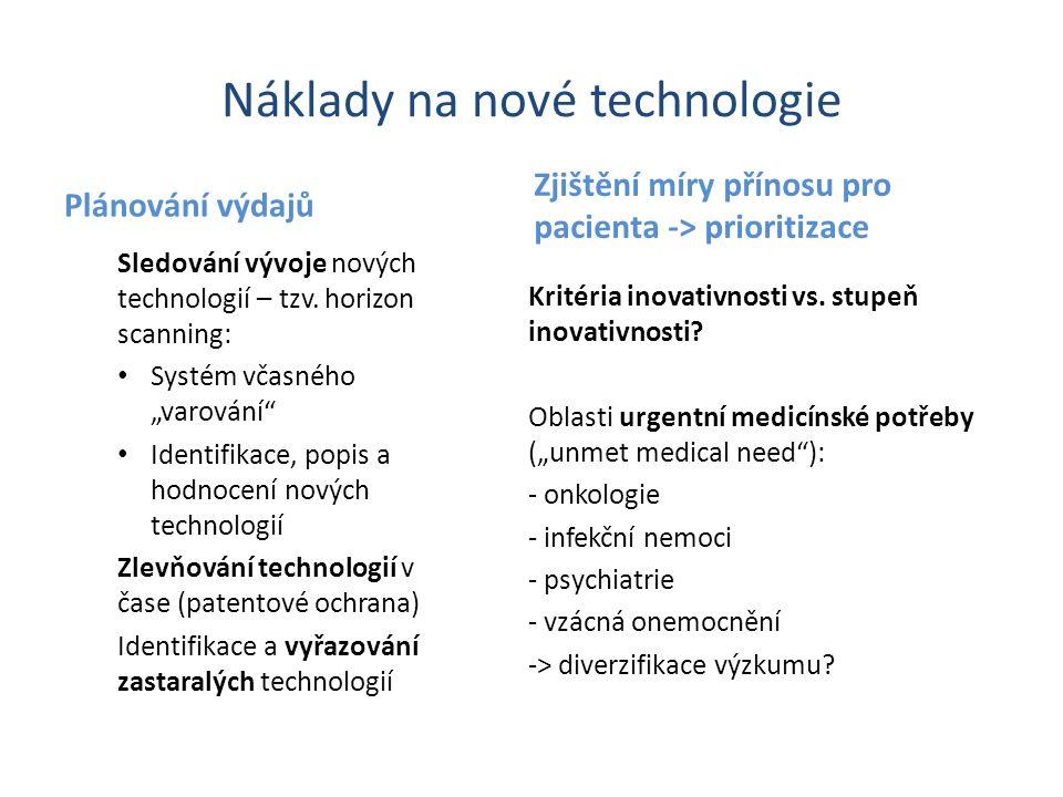 """Náklady na nové technologie Plánování výdajů Sledování vývoje nových technologií – tzv. horizon scanning: Systém včasného """"varování"""" Identifikace, pop"""