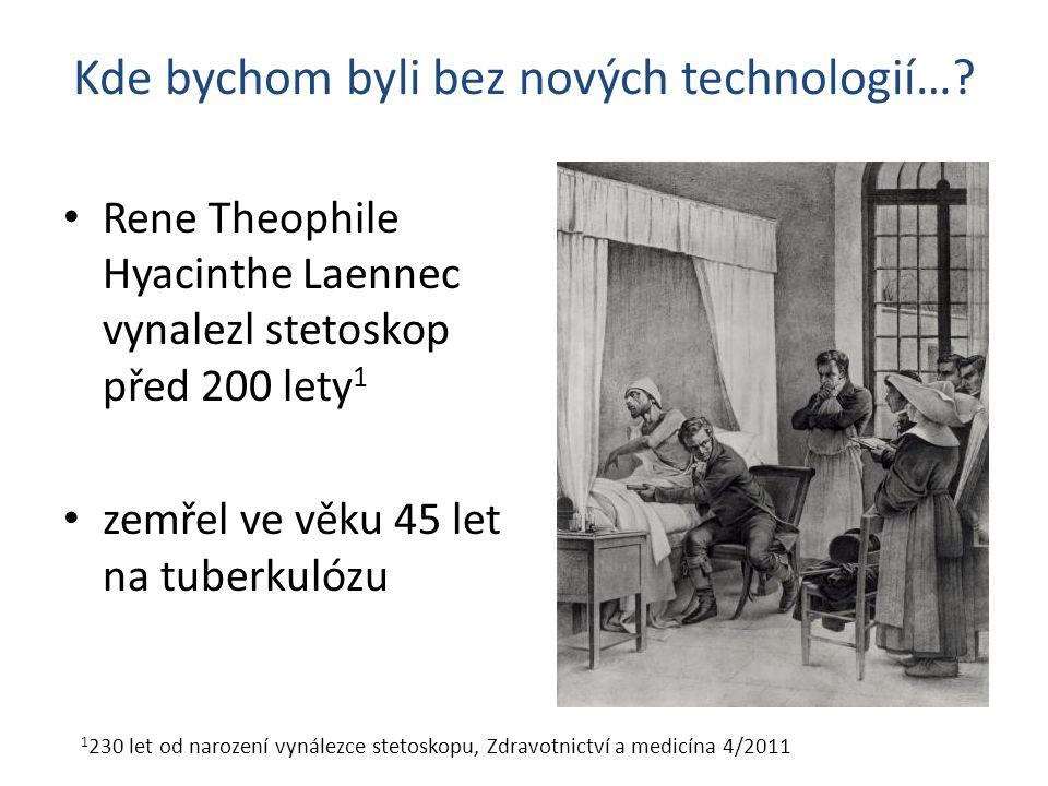 Kde bychom byli bez nových technologií…? 1 230 let od narození vynálezce stetoskopu, Zdravotnictví a medicína 4/2011 Rene Theophile Hyacinthe Laennec