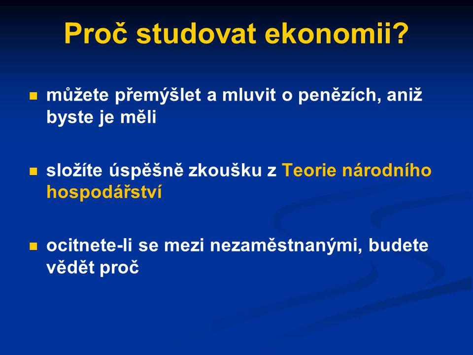 Proč studovat ekonomii.