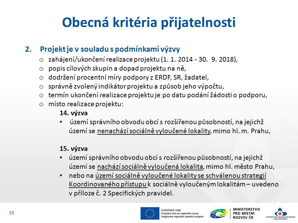 2.Projekt je v souladu s podmínkami výzvy o zahájení/ukončení realizace projektu (1.