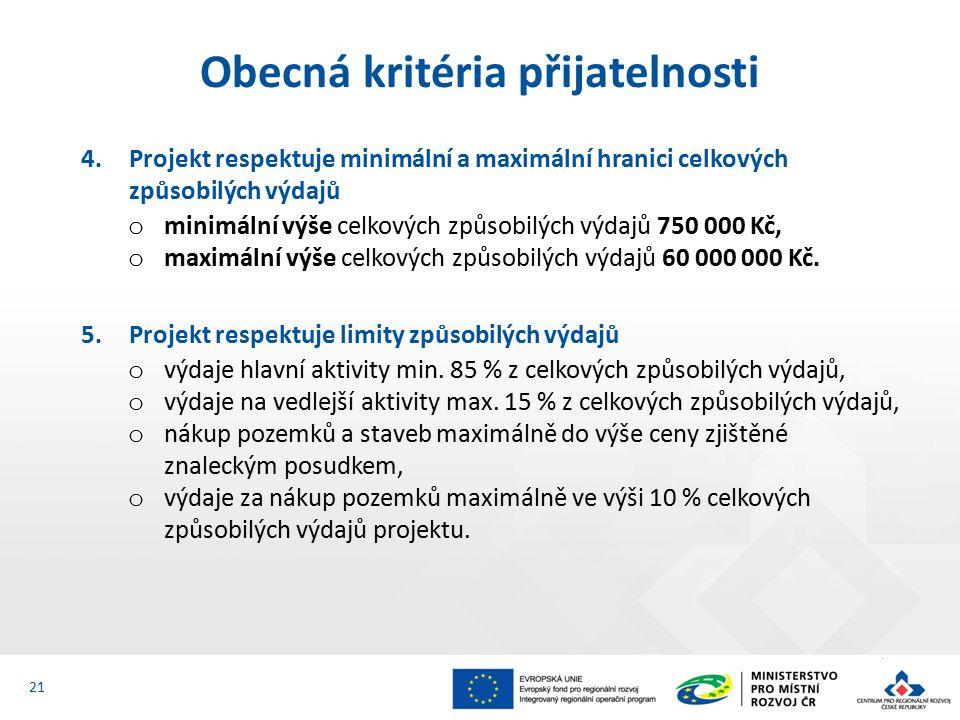 4.Projekt respektuje minimální a maximální hranici celkových způsobilých výdajů o minimální výše celkových způsobilých výdajů 750 000 Kč, o maximální výše celkových způsobilých výdajů 60 000 000 Kč.