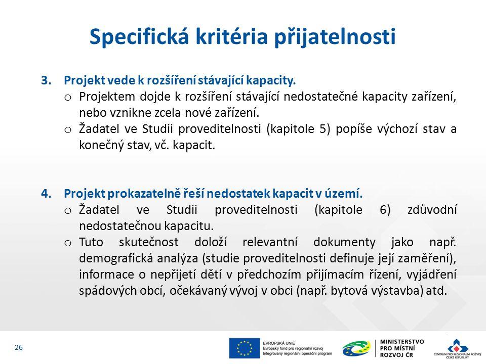 3. Projekt vede k rozšíření stávající kapacity.