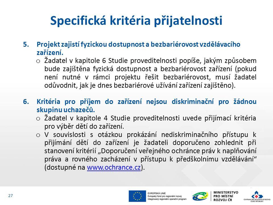 5.Projekt zajistí fyzickou dostupnost a bezbariérovost vzdělávacího zařízení.