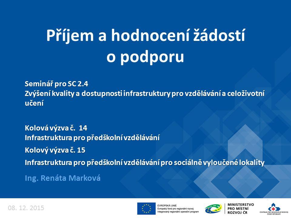 1.Projekt je v souladu s Dlouhodobým záměrem vzdělávání a rozvoje vzdělávací soustavy ČR na období 2015-2020.