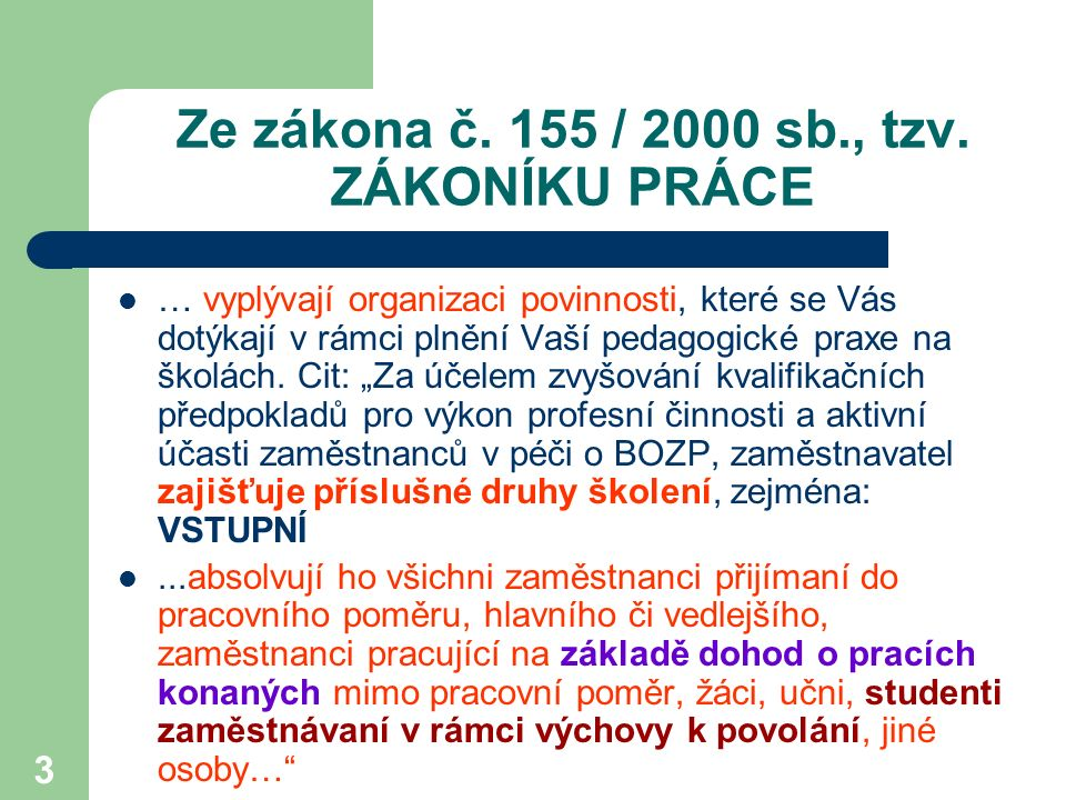 4 ÚVOD Definice BOZP MOTTO: Úmluva Mezinárodní organizace práce čl. 155: