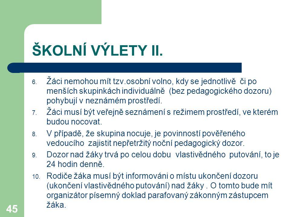 45 ŠKOLNÍ VÝLETY II.6.