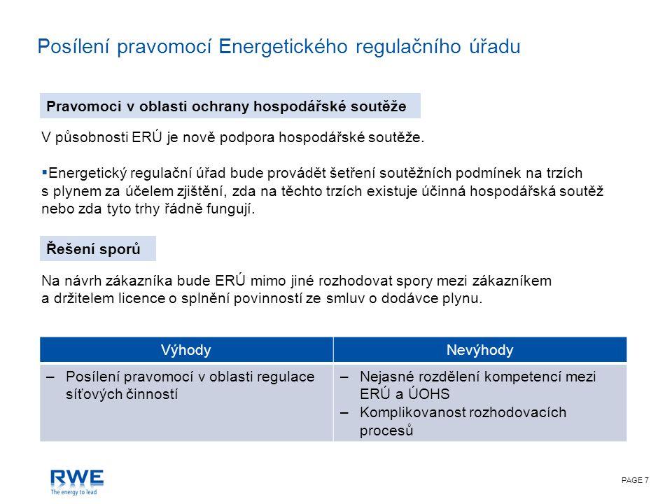 PAGE 7 Posílení pravomocí Energetického regulačního úřadu V působnosti ERÚ je nově podpora hospodářské soutěže.