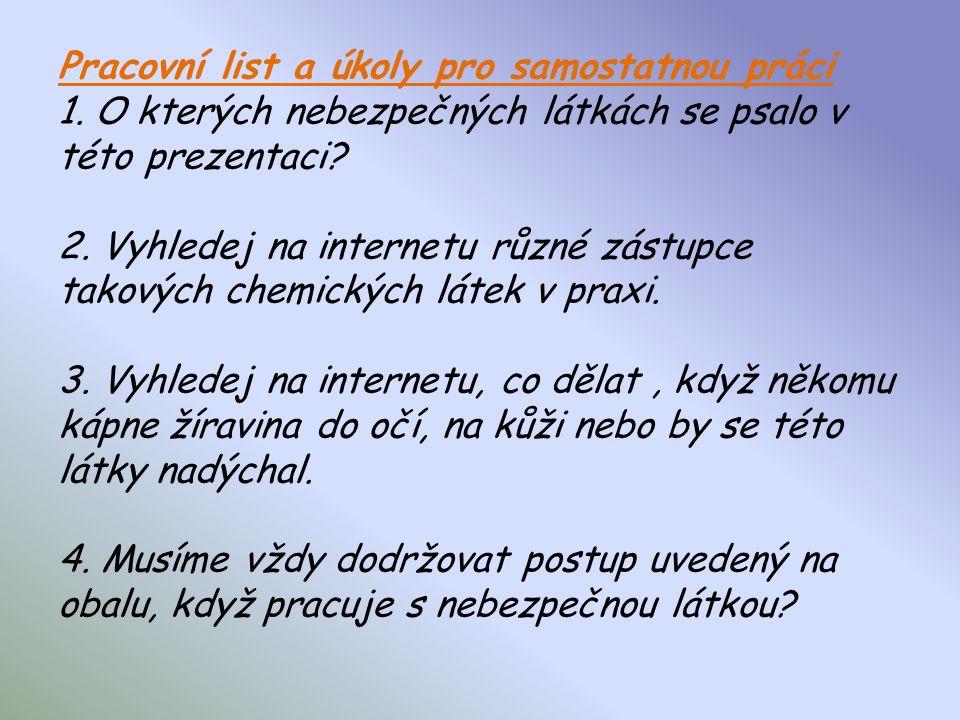 V případě nejistoty o správném postupu využijte možnost telefonického kontaktu na : Toxikologické informační středisko, Na Bojišti 1, 120 00 Praha 2: