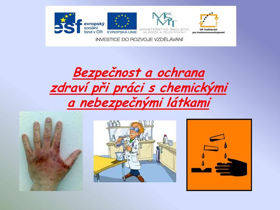 Bezpečnost a ochrana zdraví při práci s chemickými a nebezpečnými látkami