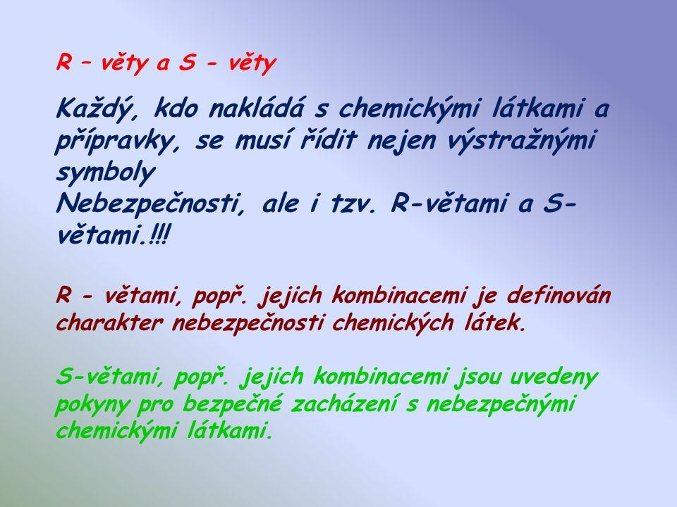 Každý, kdo nakládá s chemickými látkami a přípravky, se musí řídit nejen výstražnými symboly Nebezpečnosti, ale i tzv.
