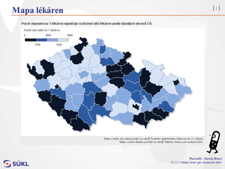 [ 5 ] PharmDr. Martin Beneš © 2011 Státní ústav pro kontrolu léčiv Mapa lékáren