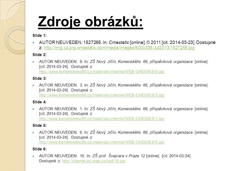 Zdroje obrázků: Slide 1: AUTOR NEUVEDEN. 1527265.