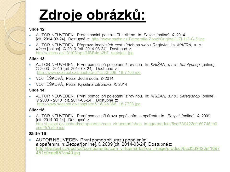 Zdroje obrázků: Slide 12: AUTOR NEUVEDEN. Profesionalni pouta UZI stribrna.