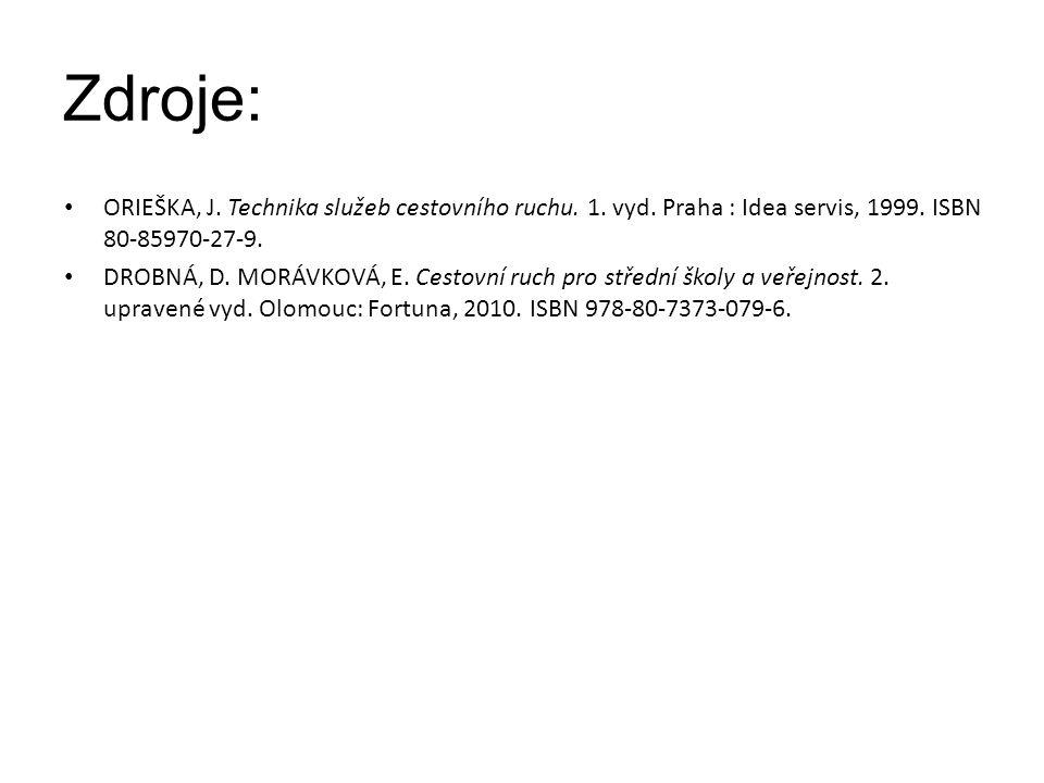Zdroje: ORIEŠKA, J. Technika služeb cestovního ruchu. 1. vyd. Praha : Idea servis, 1999. ISBN 80-85970-27-9. DROBNÁ, D. MORÁVKOVÁ, E. Cestovní ruch pr