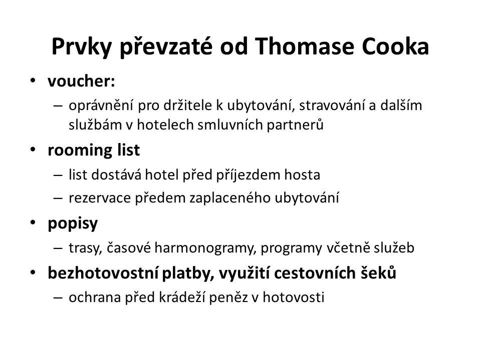 Prvky převzaté od Thomase Cooka voucher: – oprávnění pro držitele k ubytování, stravování a dalším službám v hotelech smluvních partnerů rooming list