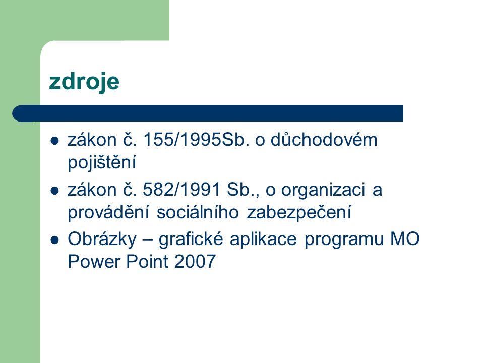 zdroje zákon č. 155/1995Sb. o důchodovém pojištění zákon č.