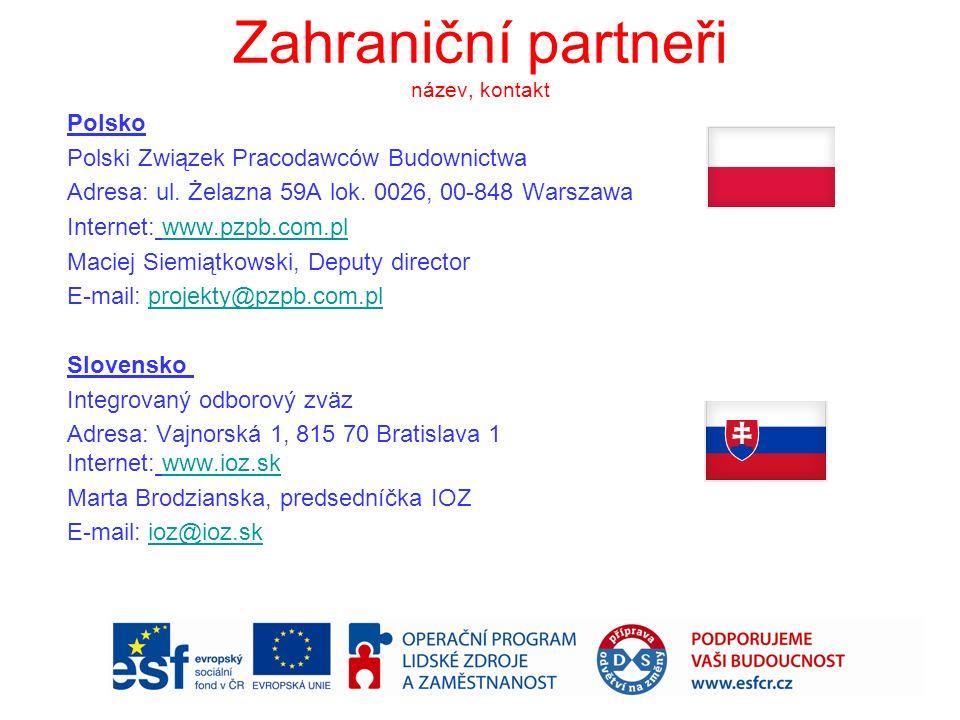 Zahraniční partneři název, kontakt Polsko Polski Związek Pracodawców Budownictwa Adresa: ul.
