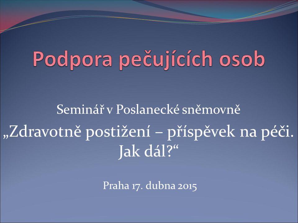"""Seminář v Poslanecké sněmovně """"Zdravotně postižení – příspěvek na péči. Jak dál?"""" Praha 17. dubna 2015"""