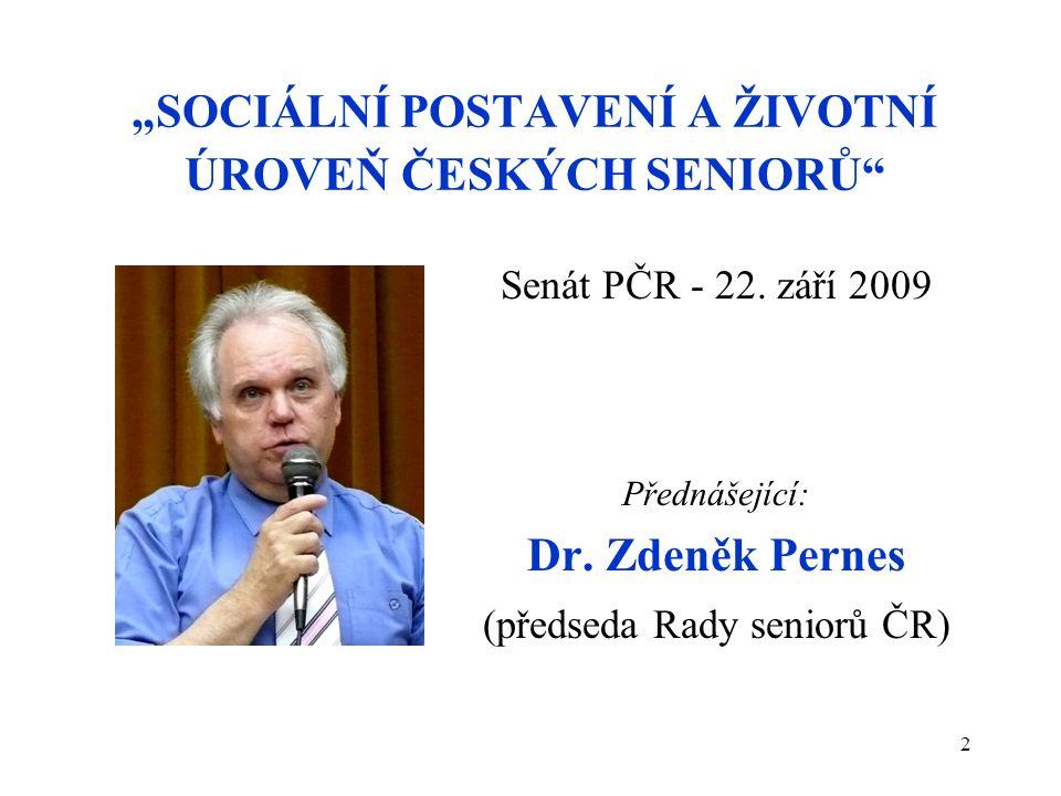 """2 """"SOCIÁLNÍ POSTAVENÍ A ŽIVOTNÍ ÚROVEŇ ČESKÝCH SENIORŮ Senát PČR - 22."""