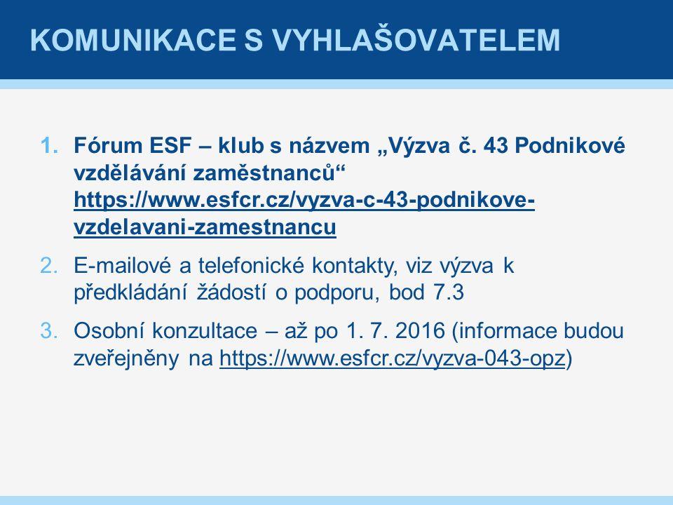 """KOMUNIKACE S VYHLAŠOVATELEM 1.Fórum ESF – klub s názvem """"Výzva č."""