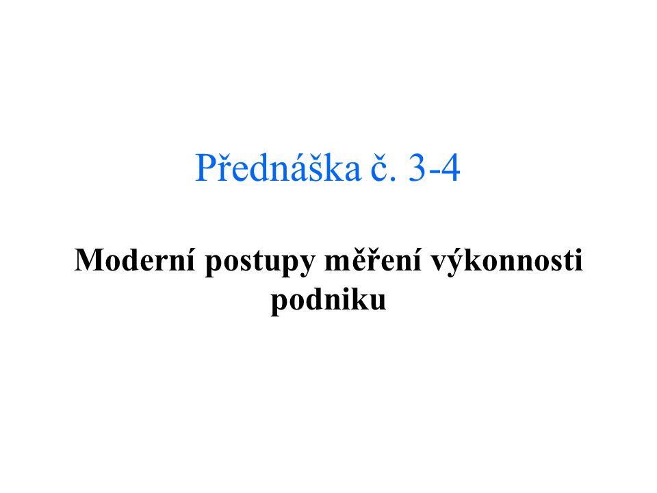 Přednáška č. 3-4 Moderní postupy měření výkonnosti podniku