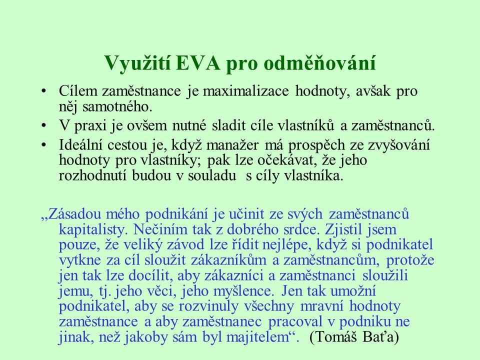 Využití EVA pro odměňování Cílem zaměstnance je maximalizace hodnoty, avšak pro něj samotného.