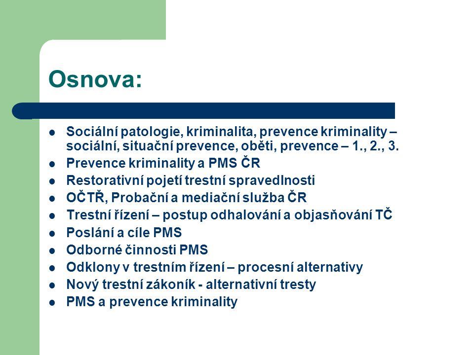 Osnova: Sociální patologie, kriminalita, prevence kriminality – sociální, situační prevence, oběti, prevence – 1., 2., 3.