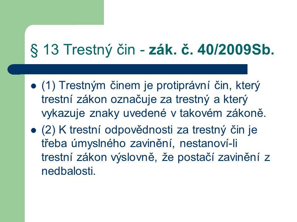 § 13 Trestný čin - zák. č. 40/2009Sb.