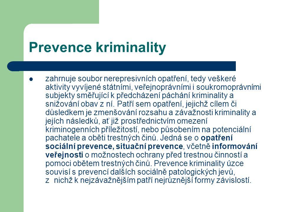 Prevence kriminality zahrnuje soubor nerepresivních opatření, tedy veškeré aktivity vyvíjené státními, veřejnoprávními i soukromoprávními subjekty směřující k předcházení páchání kriminality a snižování obav z ní.