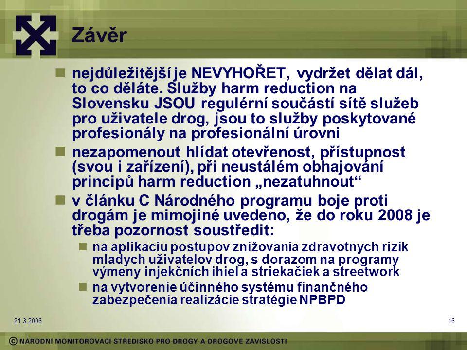 21.3.200616 Závěr nejdůležitější je NEVYHOŘET, vydržet dělat dál, to co děláte.
