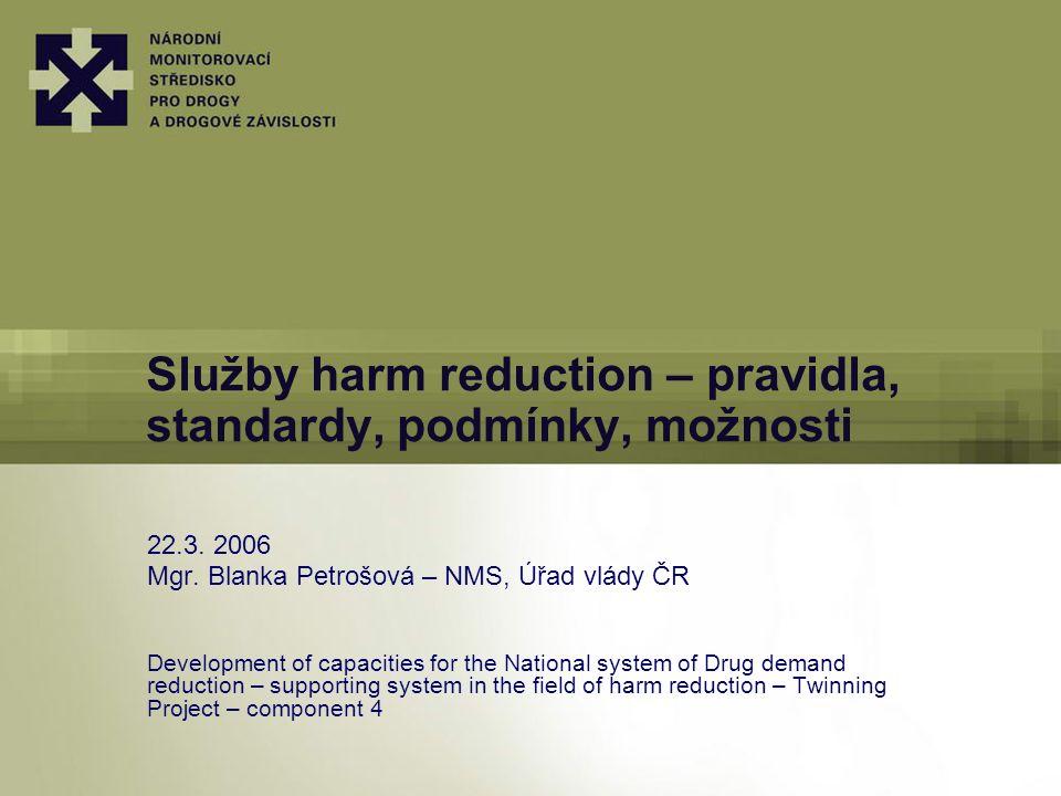 Služby harm reduction – pravidla, standardy, podmínky, možnosti 22.3.