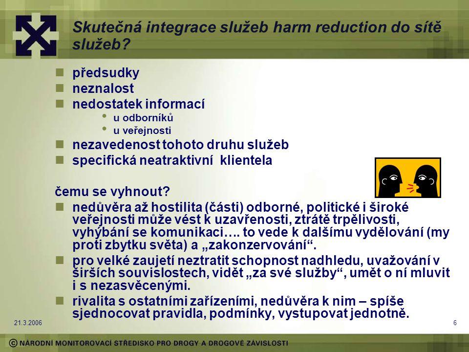 21.3.20066 Skutečná integrace služeb harm reduction do sítě služeb.