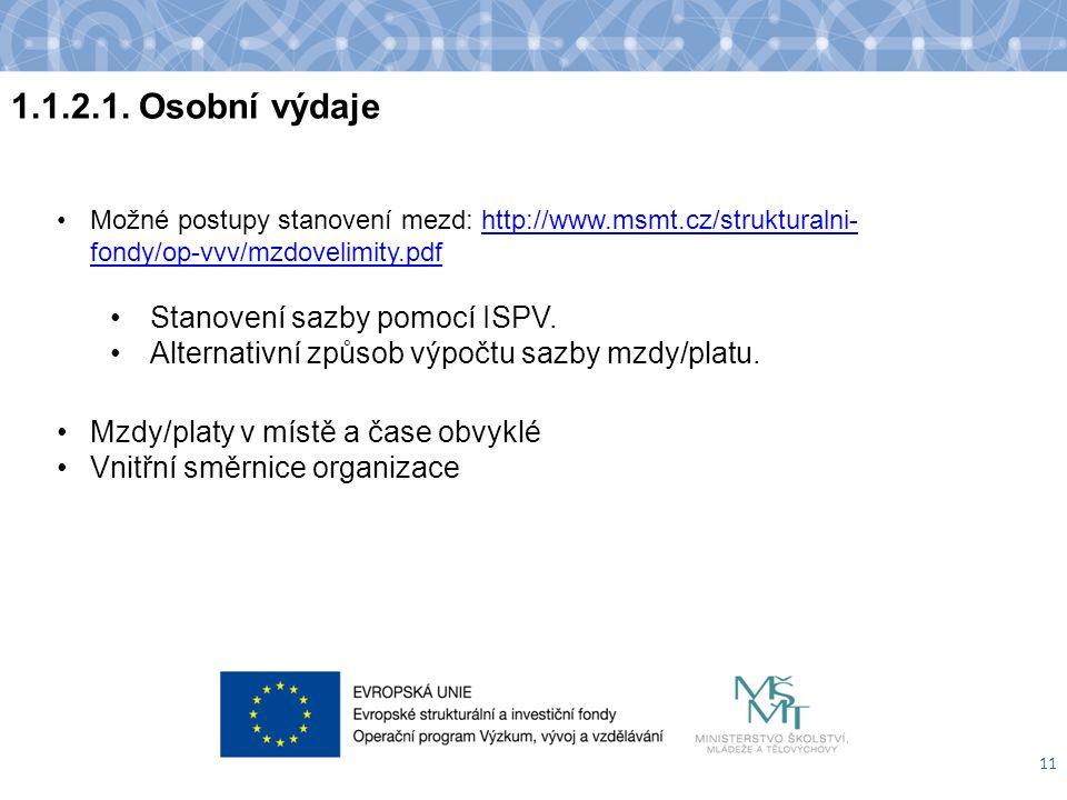 1.1.2.1. Osobní výdaje 11 Možné postupy stanovení mezd: http://www.msmt.cz/strukturalni- fondy/op-vvv/mzdovelimity.pdfhttp://www.msmt.cz/strukturalni-