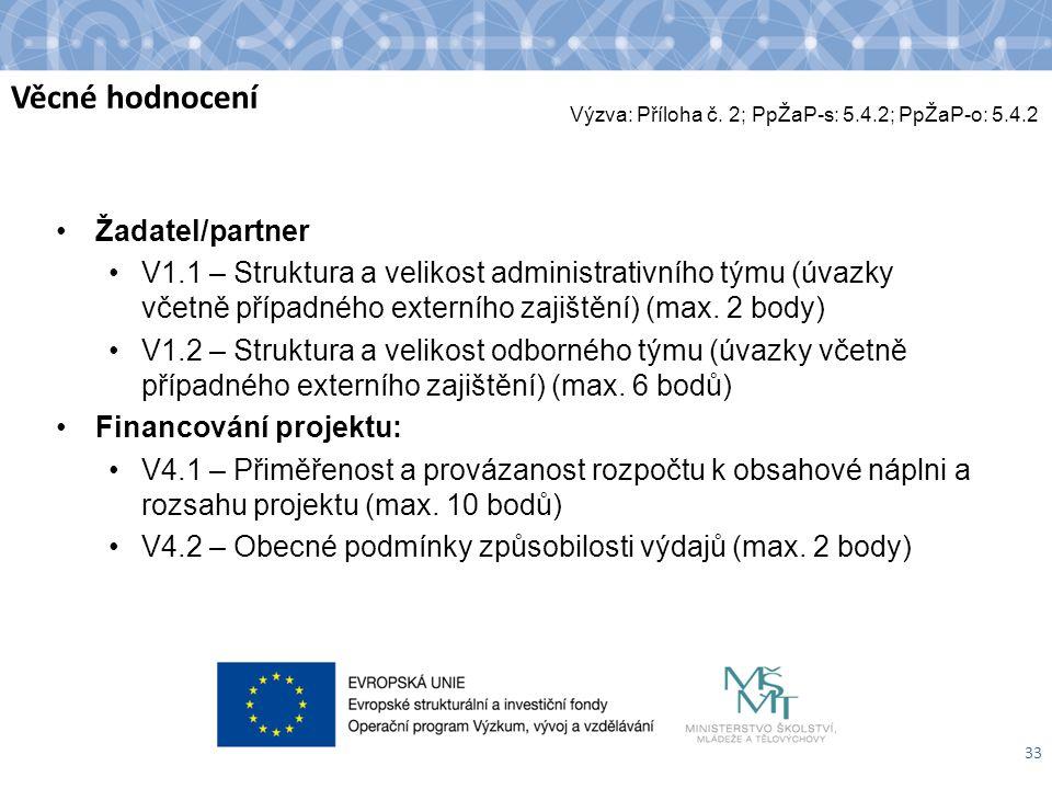 Věcné hodnocení 33 Výzva: Příloha č. 2; PpŽaP-s: 5.4.2; PpŽaP-o: 5.4.2 Žadatel/partner V1.1 – Struktura a velikost administrativního týmu (úvazky včet
