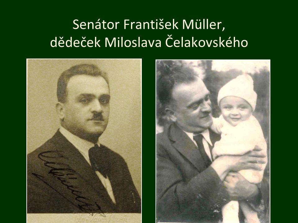 Senátor František Müller, dědeček Miloslava Čelakovského