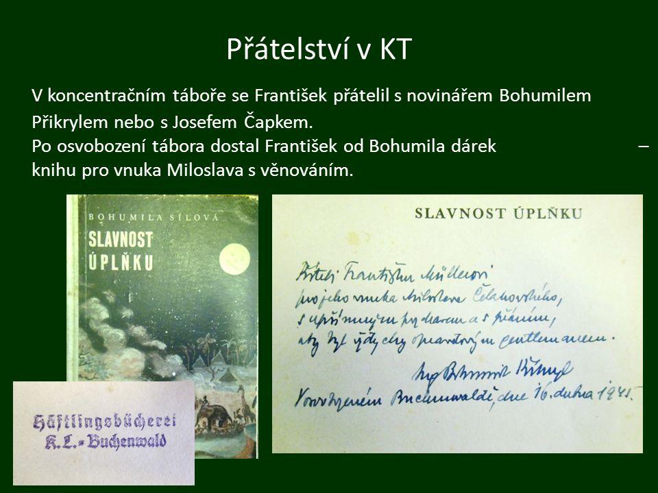 Přátelství v KT V koncentračním táboře se František přátelil s novinářem Bohumilem Přikrylem nebo s Josefem Čapkem. Po osvobození tábora dostal Franti