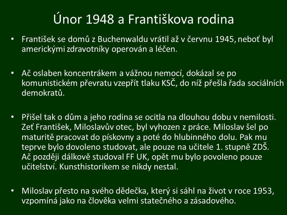 Únor 1948 a Františkova rodina František se domů z Buchenwaldu vrátil až v červnu 1945, neboť byl americkými zdravotníky operován a léčen.