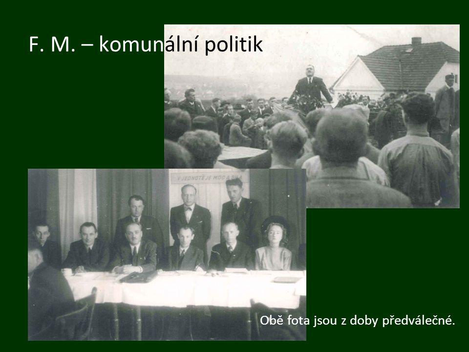 F. M. – komunální politik Obě fota jsou z doby předválečné.