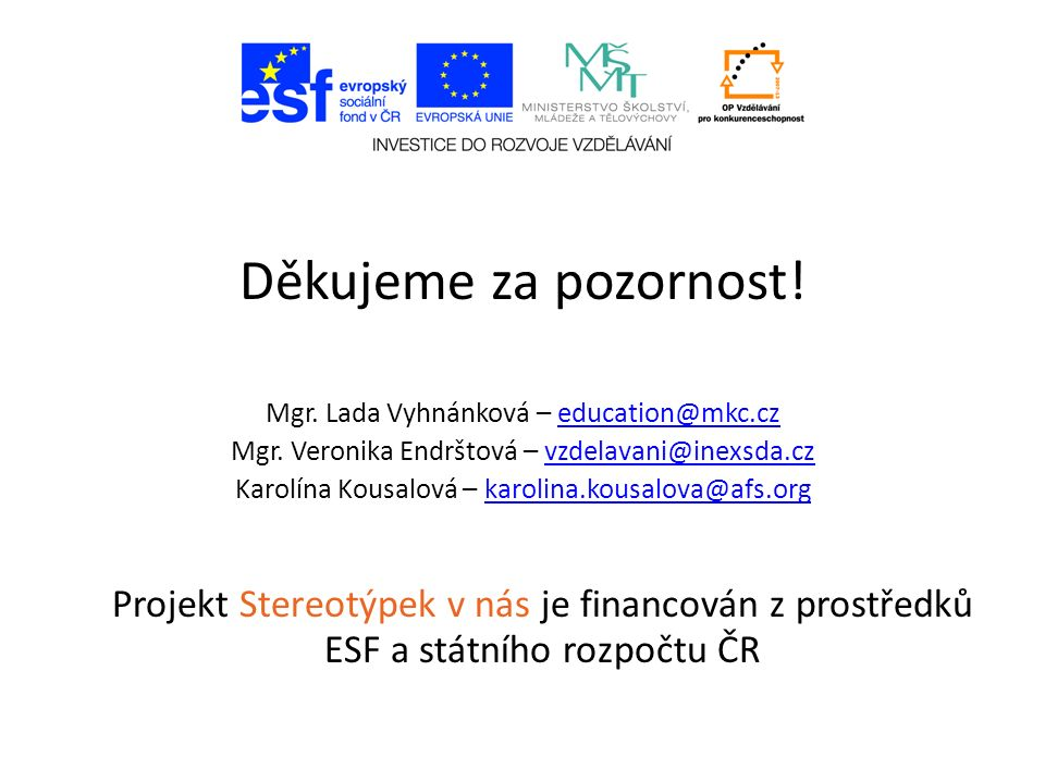 Děkujeme za pozornost. Mgr. Lada Vyhnánková – education@mkc.czeducation@mkc.cz Mgr.