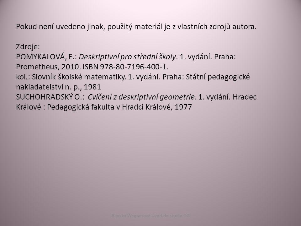 Pokud není uvedeno jinak, použitý materiál je z vlastních zdrojů autora. Zdroje: POMYKALOVÁ, E.: Deskriptivní pro střední školy. 1. vydání. Praha: Pro