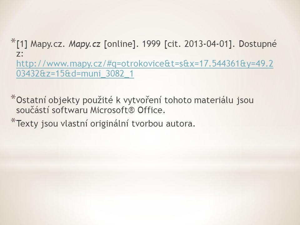 * [1] Mapy.cz. Mapy.cz [online]. 1999 [cit. 2013-04-01].